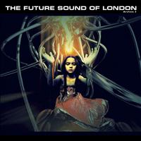Future Sound Of London - From The Archives Volume 3