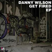 Danny Wilson - Get Fired EP