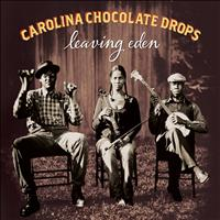 Carolina Chocolate Drops - Leaving Eden (Deluxe Version)