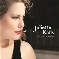 Juliette Katz - Tout Va De Travers