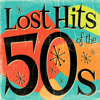 Various Artists - Lost Hits Of The 50's