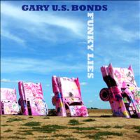 Gary Us Bonds - Funky Lies