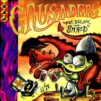 The Crusaders - Fat, Drunk, and Stupid