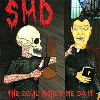 SMD - The Devil Makes Me Do It