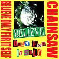 Chainsaw - Believe Only For It Self