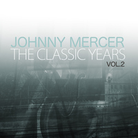 Johnny Mercer - The Classic Years, Vol. 2