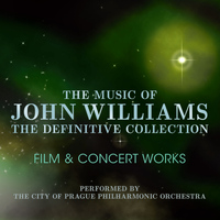 The City of Prague Philharmonic Orchestra - John Williams: The Definitive Collection Volume 5 - Film & Concert Works