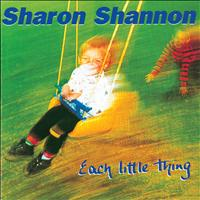 Sharon Shannon - Each Little Thing