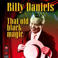 Billy Daniels - That Old Black Magic