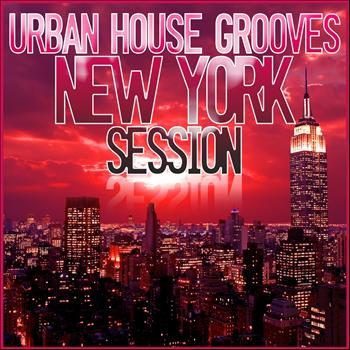 Various Artists - Urban House Grooves - New York Session