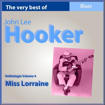 John Lee Hooker - The Very Best of John Lee Hooker, Vol. 4 (Miss Lorraine)
