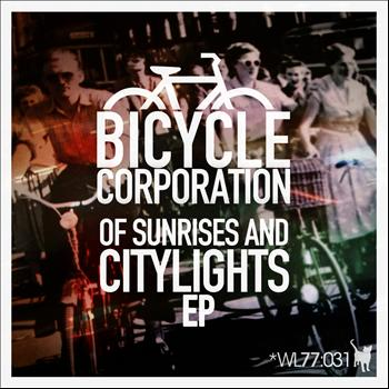 Bicycle Corporation - Of Sunrises and Citylights EP