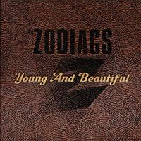 Zodiacs - Young and Beautiful