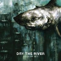 Dry The River - Shallow Bed (Deluxe Version)