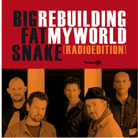 Big Fat Snake - Rebuilding My World (Radio Edit)