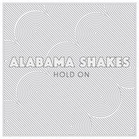 Alabama Shakes - Hold On