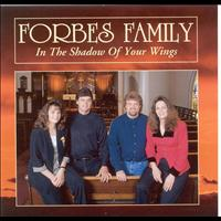 Forbes Family - In The Shadow Of Your Wings