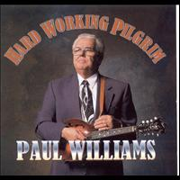 Paul Williams - Hard Working Pilgrim