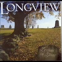 Longview - Lessons In Stone