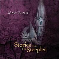 Mary Black - Stories From The Steeples