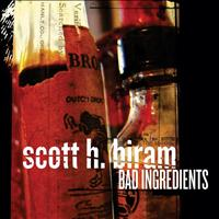 Scott H. Biram - Bad Ingredients