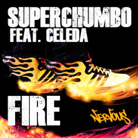 Superchumbo - Fire feat. Celeda