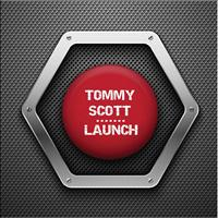Tommy Scott - Launch