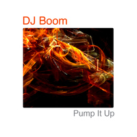 DJ Boom - Pump It Up - Single