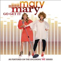 Mary Mary - Go Get It