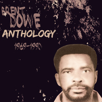 Brent Dowe - Anthology Brent Dowe