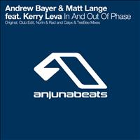 Andrew Bayer & Matt Lange feat. Kerry Leva - In And Out Of Phase