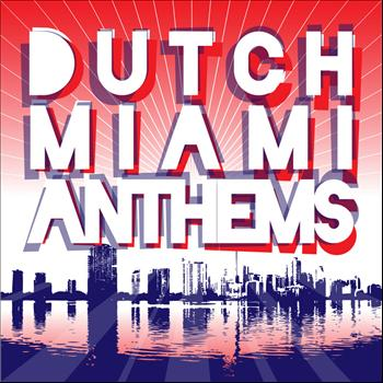 Various Artists - Dutch Miami Anthems