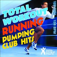 Total Fitness Music - Total Workout Running : Pumping Club Hits