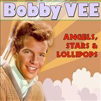 Bobby Vee - Angels, Stars & Lollipops