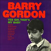 Barry Gordon - Yes Sir, That's My Baby