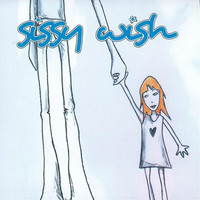Sissy Wish - The Six Feet Tall