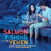 Dario Marianelli - Salmon Fishing in the Yemen (Original Motion Picture Soundtrack)