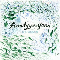 Family of the Year - St. Croix - EP