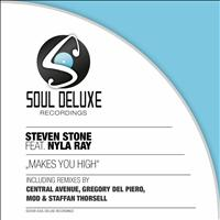 STEVEN STONE - Makes You High