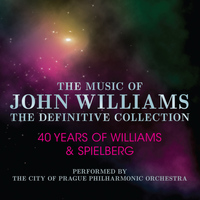 The City of Prague Philharmonic Orchestra - John Williams: The Definitive Collection Volume 4 - 40 Years of Williams & Spielberg