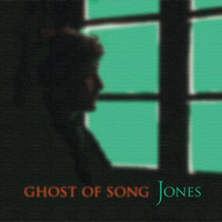 Jones - Ghost of Song