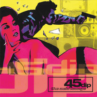 45 Dip - The Acid Lounge