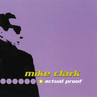 Mike Clark - Actual Proof