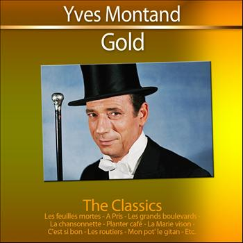 Yves Montand - Gold - The Classics: Yves Montand