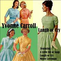 Yvonne Carroll - Laugh or Cry