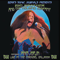 Big Brother & The Holding Company, Janis Joplin - Live At The Carousel Ballroom 1968