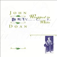 John Doan - Wrapped in White: Visions of Christmas Past