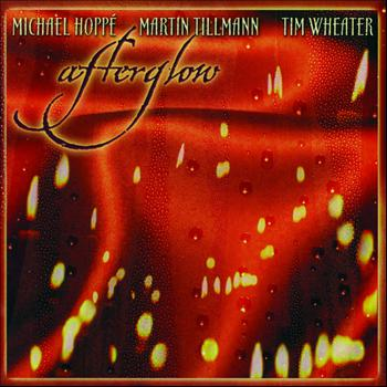 Michael Hoppé, Martin Tillman, Tim Wheater - Afterglow