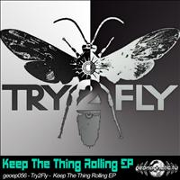 Try2fly - Try2Fly - Keep the Thing Rolling EP