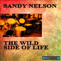 Sandy Nelson - The Wild Side of Life